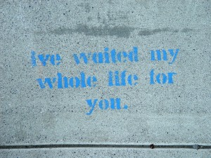SidewalkStencil-ive waited my whole life for you-httpswww.flickr.comphotoslivenature213568860